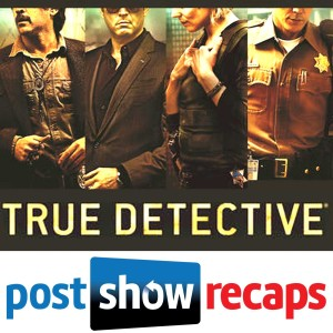 true-detective-post-show-recaps